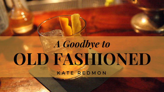 A Goodbye to Old Fashioned